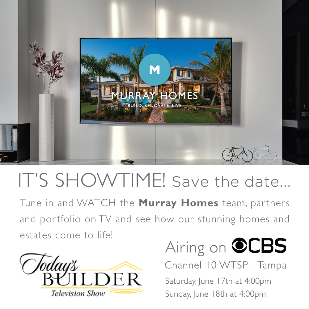 Watch Murray Homes and Partners Featured on Builder TV on CBS June 17th and 18th!